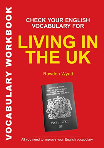 Check Your English Vocabulary for Living in the Uk: All You Need to Pass Your Exams von A&C Black Business Information and Development