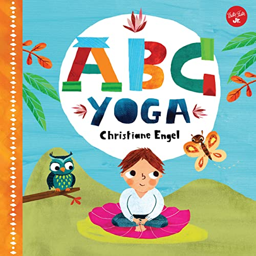 ABC for Me: ABC Yoga: Join us and the animals out in nature and learn some yoga! von Walter Foster Jr.