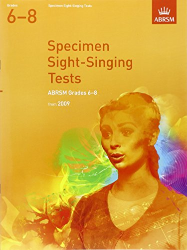 Specimen Sight-Singing Tests, Grades 6-8 (ABRSM Sight-reading) von ABRSM Associated Board of the Royal Schools of Music