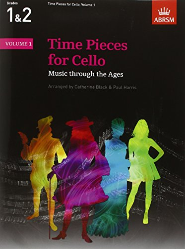 Time Pieces for Cello, Volume 1: Music through the Ages (Time Pieces (ABRSM)) von ABRSM Associated Board of the Royal Schools of Music