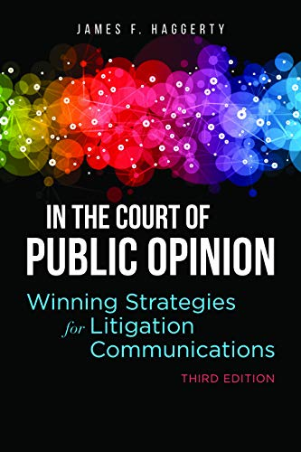 In the Court of Public Opinion: Winning Strategies for Litigation Communications von AMER BAR ASSN