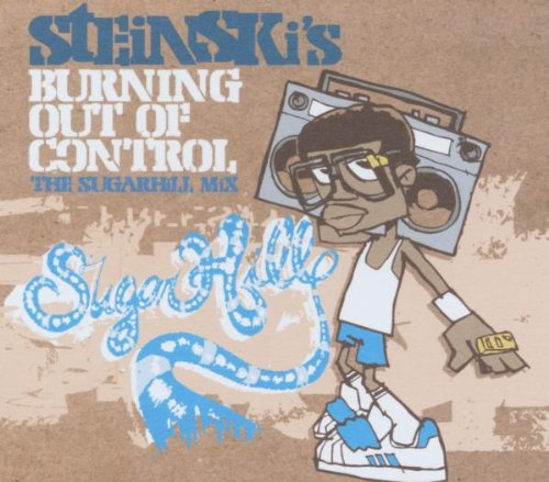 Steinski's Sugarhill Mix - Burning Out Of Control von ANTIDOTE