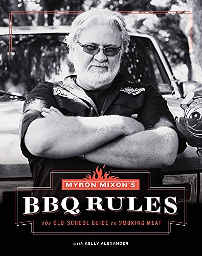 Myron Mixon's BBQ Rules: The Old-School Guide to Smoking Meat von Stewart, Tabori & Chang Inc