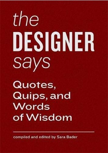 The Designer Says: Quotes, Quips, and Words of Wisdom von Abrams & Chronicle Books