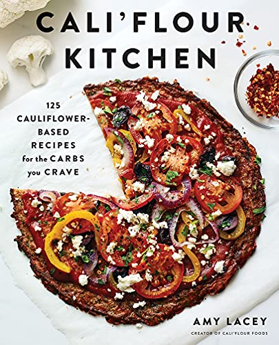 Cali'flour Kitchen: 125 Cauliflower-Based Recipes for the Carbs You Crave von Abrams & Chronicle Books