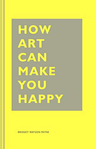 How Art Can Make You Happy von Abrams & Chronicle