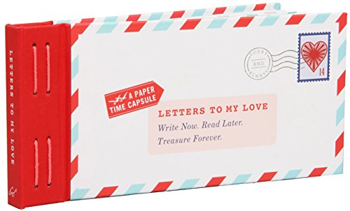 Letters to My Love: Write Now. Read Later. Treasure Forever. von Chronicle Books