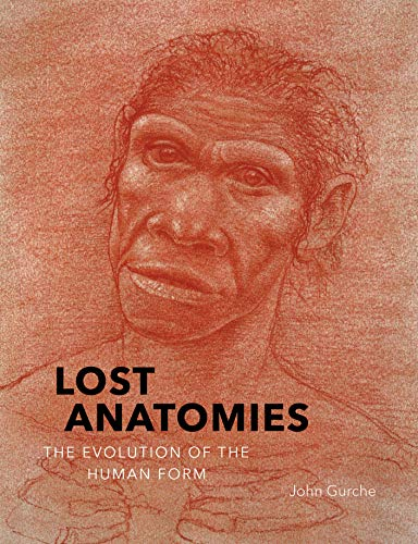 Lost Anatomies: The Evolution of the Human Form von Abrams & Chronicle Books