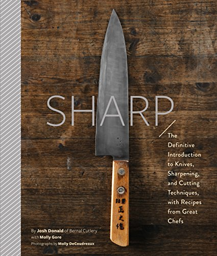 Sharp: The Definitive Guide to Knives, Knife Care, and Cutting Techniques, with Recipes from Great Chefs von Chronicle Books