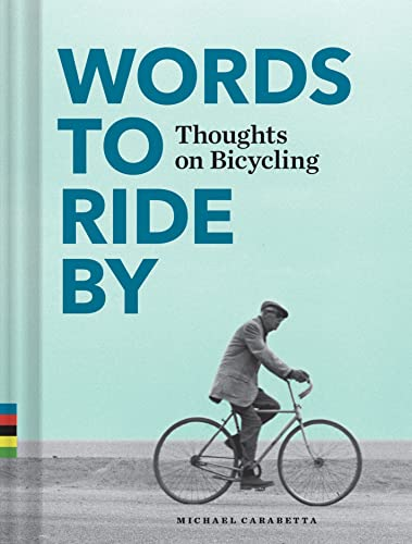 Words to Ride By: Thoughts on Bicycling von Abrams & Chronicle Books