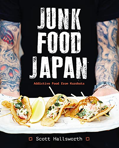 Junk Food Japan: Addictive Food from Kurobuta von Bloomsbury Trade; Absolute Press