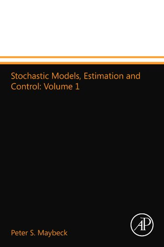 Stochastic Models, Estimation and Control: Volume 1 von Academic Press