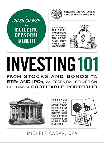 Investing 101: From Stocks and Bonds to ETFs and IPOs, an Essential Primer on Building a Profitable Portfolio (Adams 101) von Adams Media