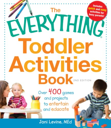 The Everything Toddler Activities Book: Over 400 games and projects to entertain and educate (Everything Series) von Adams Media