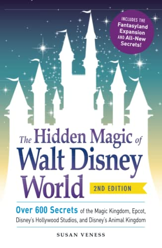 The Hidden Magic of Walt Disney World: Over 600 Secrets of the Magic Kingdom, Epcot, Disney's Hollywood Studios, and Disney's Animal Kingdom von Adams Media