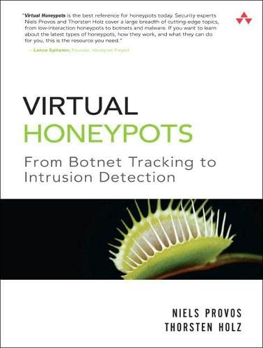 Virtual Honeypots: From Botnet Tracking to Intrusion Detection von Addison-Wesley Professional