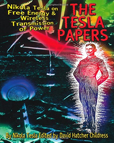 Tesla Papers: Nikola Tesla on Free Energy and Wireless Transmission of Power von ADVENTURE UNLIMITED