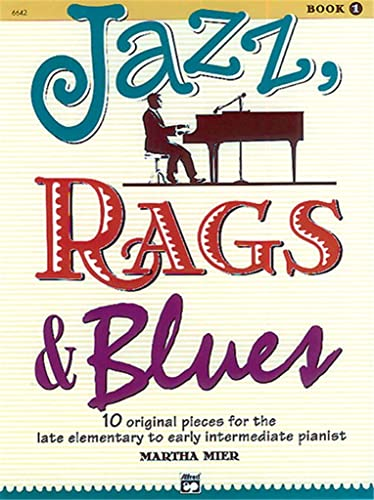 Jazz, Rags & Blues: 10 Original Pieces for the Late Elementary to Early Intermediate Pianist (Alfred's Basic Piano Library) von Alfred Music