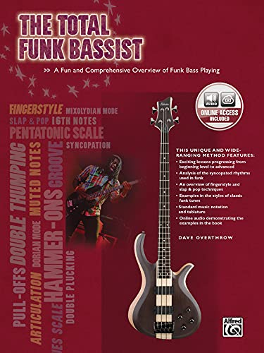 The Total Funk Bassist: A Fun and Comprehensive Overview of Funk Bass Playing, Book & CD (Total Series) von Alfred Music