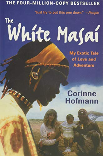 The White Masai: My Exotic Tale of Love and Adventure von Amistad