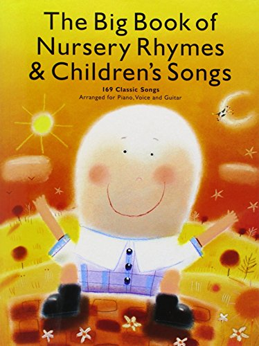 The Big Book of Nursery Rhymes & Children's Songs: 169 Classic Songs Arranged for Piano, Voice and Guitar von AMSCO PUBN