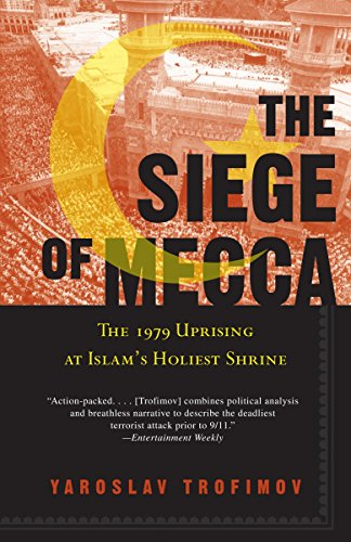 The Siege of Mecca: The 1979 Uprising at Islam's Holiest Shrine von Anchor