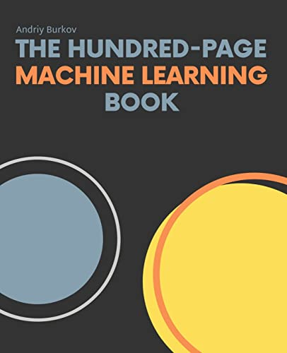 The Hundred-Page Machine Learning Book von Andriy Burkov
