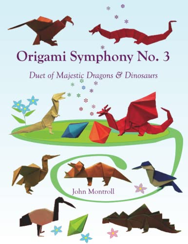 Origami Symphony No. 3: Duet of Majestic Dragons & Dinosaurs von Antroll Publishing Company