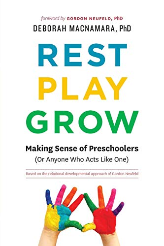 Rest, Play, Grow: Making Sense of Preschoolers (Or Anyone Who Acts Like One) von Aona Books