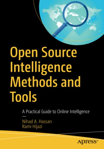 Open Source Intelligence Methods and Tools: A Practical Guide to Online Intelligence von APRESS L.P.