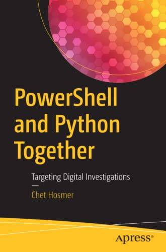 PowerShell and Python Together: Targeting Digital Investigations von Apress