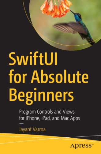 SwiftUI for Absolute Beginners: Program Controls and Views for iPhone, iPad, and Mac Apps von Apress