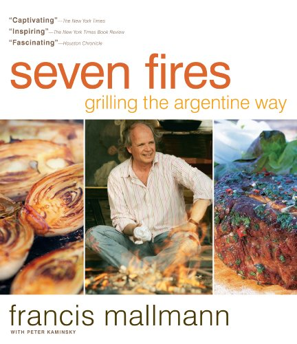 Seven Fires Grilling the Argentine Way von Workman Publishing
