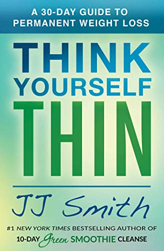 Think Yourself Thin: A 30-Day Guide to Permanent Weight Loss von Simon + Schuster Inc.