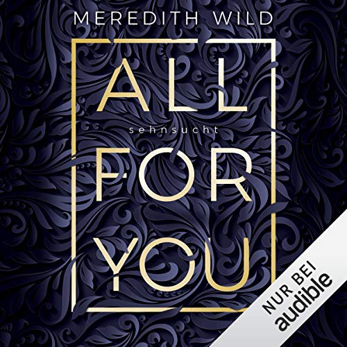 Sehnsucht (All for you 1) von Audible Studios