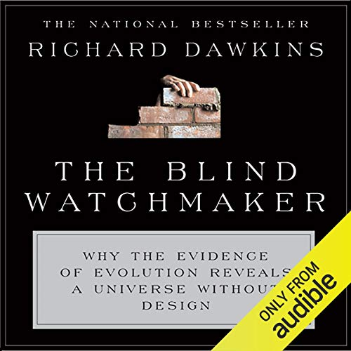 The Blind Watchmaker: Why the Evidence of Evolution Reveals a Universe Without Design von Audible Studios