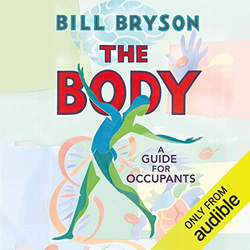 The Body: A Guide for Occupants von Audible Studios