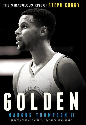 Golden: The Miraculous Rise of Steph Curry von Authentic Media