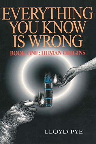 Everything You Know is Wrong: Book 1: Human Origins (Human Origins, Book 1) von iUniverse