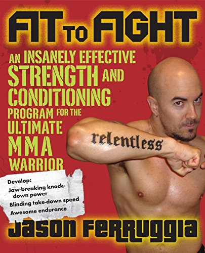 Fit to Fight: An Insanely Effective Strength and Conditioning Program for the Ultimate MMA Warrior: An Insanely Effective Strength and Conditioning Program for the Ultimate Warrior von Avery