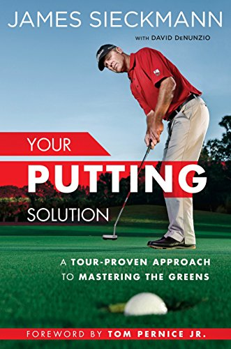 Your Putting Solution: A Tour-Proven Approach to Mastering the Greens von Avery