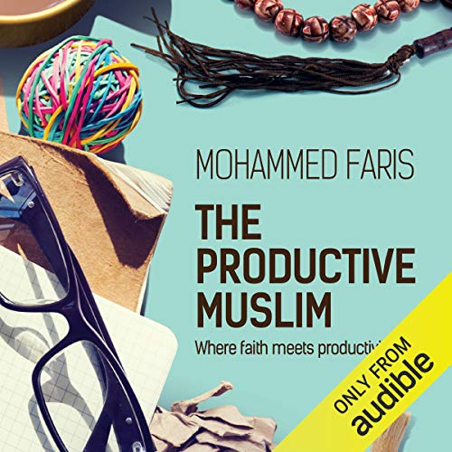 The Productive Muslim: Where Faith Meets Productivity von Awakening Publications