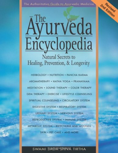 Ayurveda Encyclopedia 2nd Edn: Natural Secrets to Healing, Prevention, and Longevity von Ayurveda Holistic Center Press