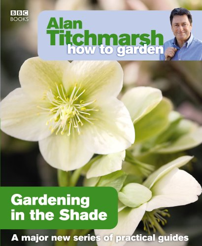 Alan Titchmarsh How to Garden: Gardening in the Shade von BBC Books