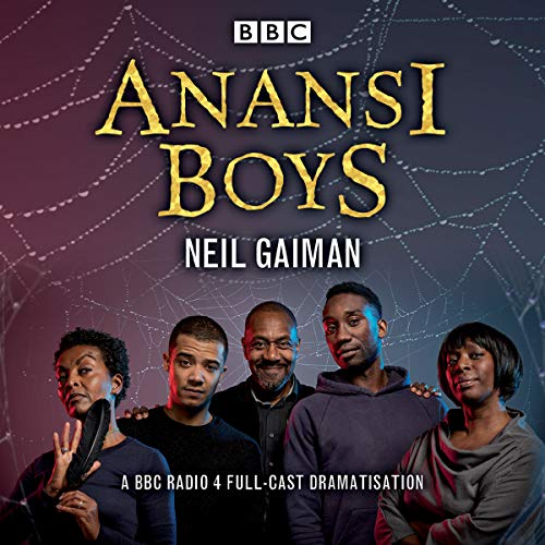 Anansi Boys: A BBC Radio 4 full-cast dramatisation (BBC Audio) von BBC Physical Audio