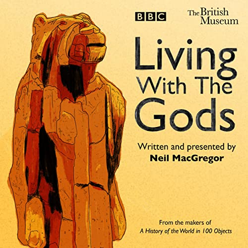 Living With The Gods: The BBC Radio 4 series von Random House Uk; Bbc Physical Audio