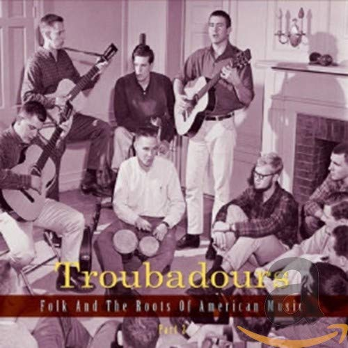 Troubadours-Vol.2 Folk and the Roots of American von BEAR FAMILY