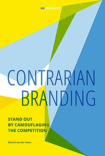 The Camouflage Effect: Stand out by camouflaging the competition von BIS Publishers bv
