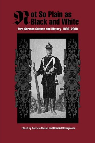 Not So Plain as Black and White - Afro-German Culture and History, 1890-2000 (Rochester Studies in African History and the Diaspora, Band 19) von University of Rochester Press