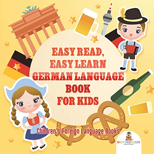 Easy Read, Easy Learn German Language Book for Kids | Children's Foreign Language Books von Baby Professor